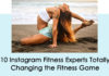 List of 10 Instagram Fitness Experts, totally changing the fitness game